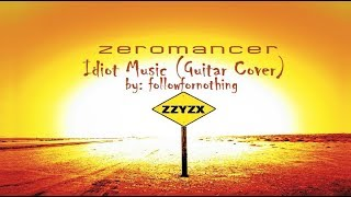 Zeromancer - Idiot Music (Guitar Cover)