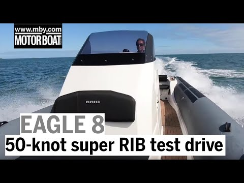 50-knot super RIB test drive | Brig Eagle 8 review | Motor Boat & Yachting