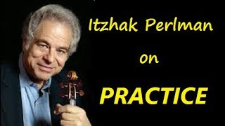 How to practice - some expert advice from Itzhak Perlman
