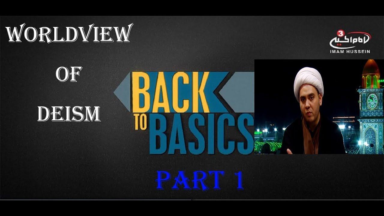 Back to Basics | Worldview of Deism Part 2