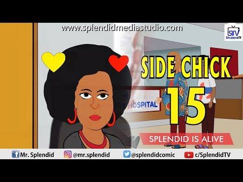 SIDE CHICK15, SPLENDID IS ALIVE