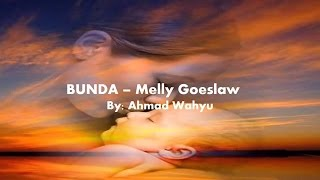 Bunda - Melly Goeslaw Full Lyrics