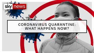Coronavirus quarantine: What happens now?