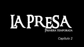 preview picture of video 'La Presa Serie Web Capítulo 2'