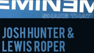 Eminem - Shake That (Josh Hunter & Lewis Roper Dub Mix)