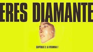 "Eres Diamante (DOCUMENTAL), Episodio 3: ""La Vitamina F"""