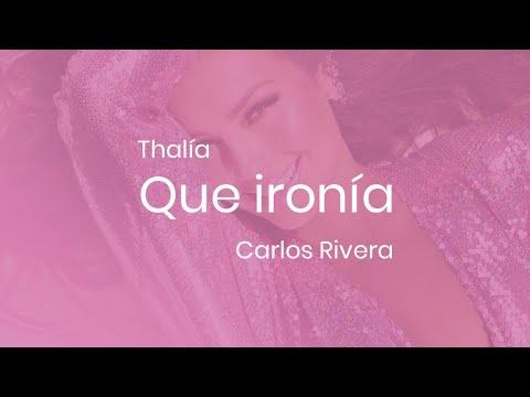 09 Thalía Qué Ironía Ft Carlos Rivera Lyrics