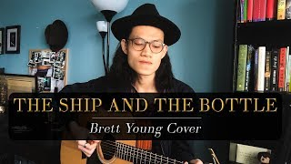 The Ship And The Bottle - Brett Young Cover