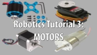Robotics Tutorial 3: Motors (DC, BLDC, Servo, Stepper)