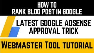 Google Adsense approval trick for blogger🔥Rank blog post in Google🔥Webmaster Tool tutorial