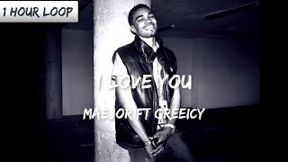 Maejor, Greeicy   I Love You (1 HOUR LOOP)