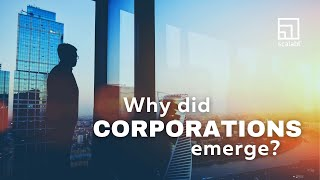 Why did corporations emerge?
