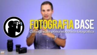 Corso Di Fotografia - 01 - Consigli Sulla Prima Macchina Fotografica