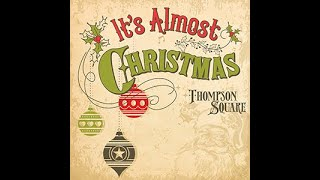 Thompson Square It's Almost Christmas