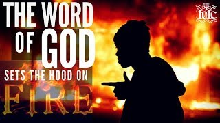 IUIC: The Word Of God Sets The Hood On Fire!!