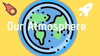 Layers of the atmosphere- Includes temperature and atmospheric pressure