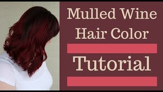 Mulled Wine Hair Color || Burgundy And Red Hair