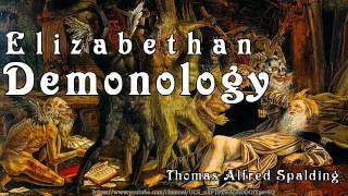 Elizabethan Demonology [Full Audiobook] by Thomas Alfred Spalding