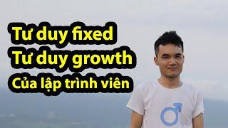 Tư duy fixed và tư duy growth