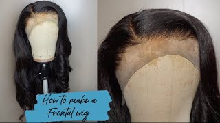 VERY DETAILED | HOW TO MAKE A LACE FRONTAL WIG | Beginner Friendly | FT. Celie Hair