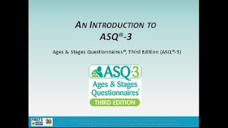Introduction to the Ages & Stages Questionnaires (ASQ-3)