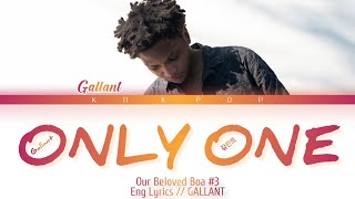GALLANT : Only One Lyrics || OUR BELOVED BOA#3 || Eng Lyrics