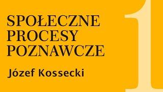 Społeczne procesy poznawcze – Józef Kossecki – SPP 01.