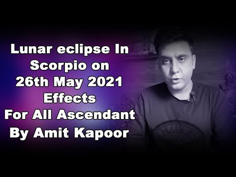 Lunar eclipse In Scorpio on 26th May 2021 Effects For All Ascendant ( IN HINDI ) By #AMITKAPOOR