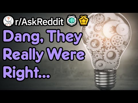 """Who Deserves The """"Dang, They Really Were Right"""" Award? (r/AskReddit)"""