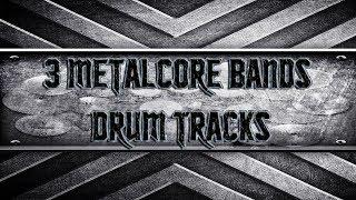 3 Metalcore Bands Drum Tracks (HQ,HD)