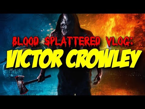 Victor Crowley (2017) – Blood Splattered Vlog (Horror Movie Review)