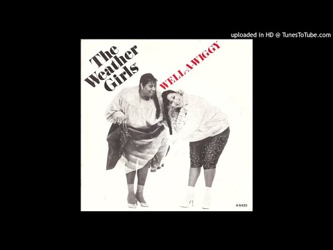 The Weather Girls - Well-A-Wiggy 1985