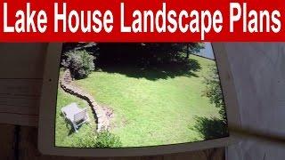 Vlog 10 - Lake House Landscape Plans