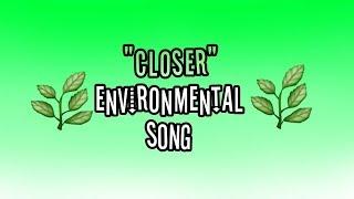 Closer Environmental Song. (School Project Springfield)