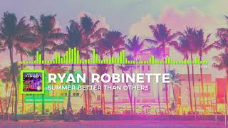 Ryan Robinette Summer Better Than Others
