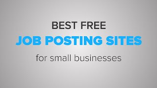 Best free job posting sites for small businesses.