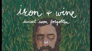 Iron & Wine - Sunset Soon Forgotten
