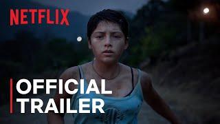 Prayers for the Stolen (Noche De Fuego)   Official Trailer   Netflix
