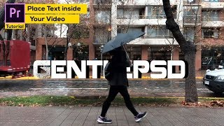Premiere pro Tutorial : How to Place Text inside your video 2018*