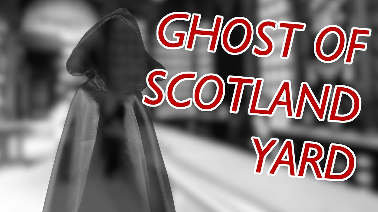 The Ghost Of A Hooded Woman Haunts Old Scotland Yard, London