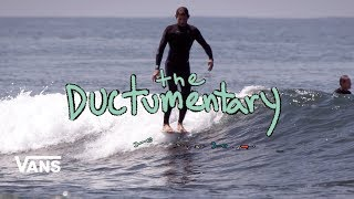 The Ductumentary : Full Movie | Surf | VANS