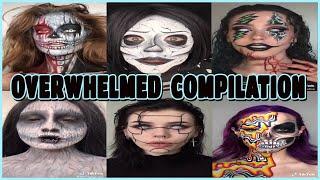 Overwhelmed Tik Tok Compilation 2020