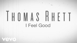 Thomas Rhett   I Feel Good (Instant Grat Video) Ft. LunchMoney Lewis
