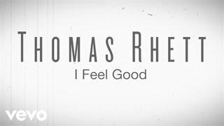Thomas Rhett – I Feel Good (Instant Grat Video) ft. LunchMoney Lewis
