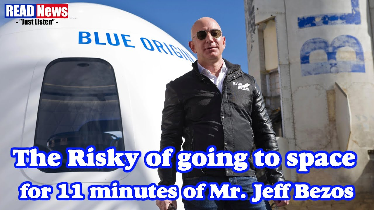 The Risky of Going to Space for 11 Minutes of Mr. Jeff Bezos