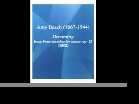 Amy Beach (1867-1944) : Dreaming, for piano (1892)