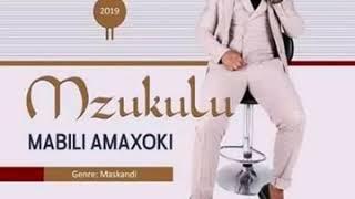 MZUKULU   THOKO (MABILI AMAXOKI)