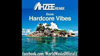 Dune - Hardcore Vibes (Ahzee Remix) High Quality Mp3