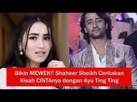 Bikin MEWEK!! Shaheer Sheikh Ceritakan Kisah CINTAnya dengan Ayu Ting Ting