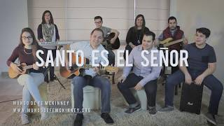 Holy Is The Lord in Spanish - Mundo De Fe McKinney (feat. Danny Diaz y Sergio Treviño)